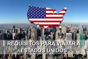 Requisitos para viajar a Estados Unidos