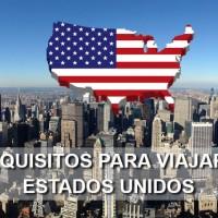 Requisitos para viajar a Estados Unidos