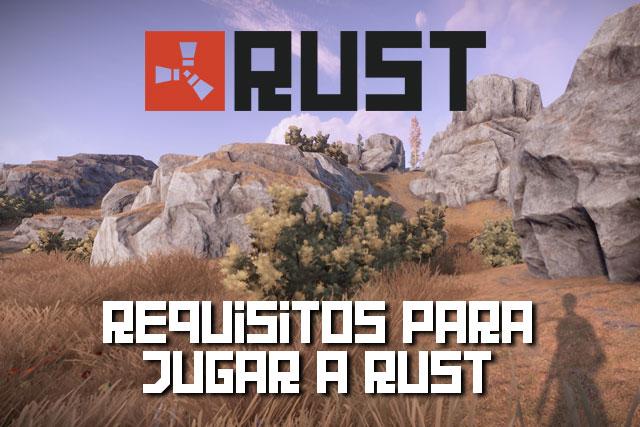 Requisitos para jugar a Rust en PC