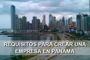 Requisitos para crear una Empresa en Panamá