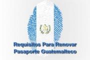 requisitos para renovar pasaporte guatemalteco