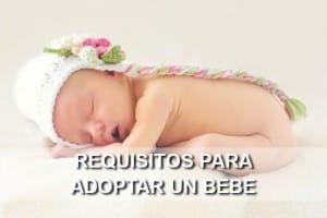 Requisitos para Adoptar un Bebé