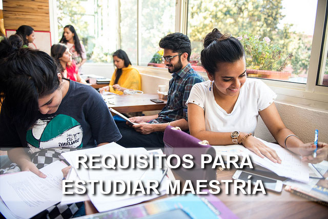 requisitos para estudiar maestría