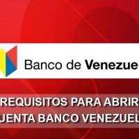 Requisitos para abrir una Cuenta en el Banco de Venezuela