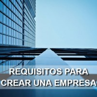 requisitos para crear una empresa