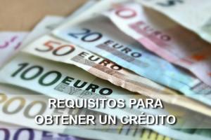 Requisitos para obtener un Crédito Bancario