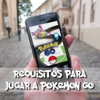 requisitos pokemon go