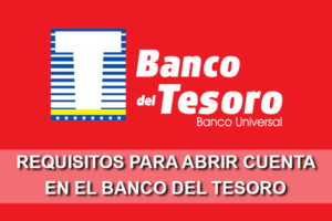 Requisitos para abrir cuenta en el Banco del Tesoro por primera vez