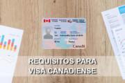 requisitos visa canadiense