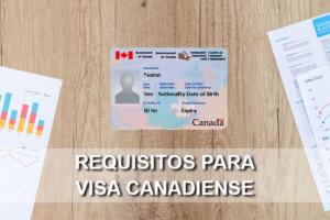 ¿Cuáles son los Requisitos para obtener la Visa Canadiense?