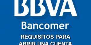 requisitos cuenta BBVA Bancomer