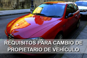 Requisitos para cambio de propietario de vehiculo