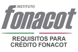 Requisitos para Crédito Fonacot