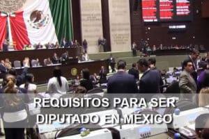 Requisitos para ser Diputado en México