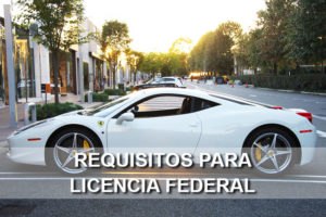 Requisitos para Licencia Federal Mexicana