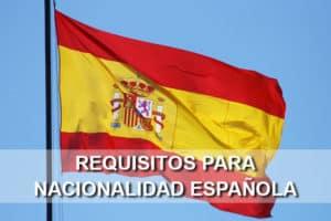 Requisitos para obtener la nacionalidad española