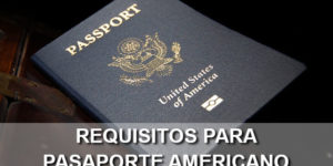 requisitos pasaporte americano
