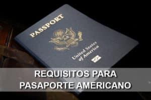 Requisitos para tramitar tu Pasaporte Americano