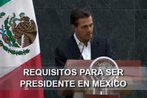 requisitos presidente mexico