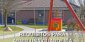 requisitos para abrir una guardería