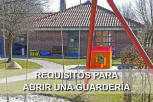 Requisitos para abrir una Guarderia