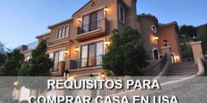 requisitos para comprar casa en los EEUU
