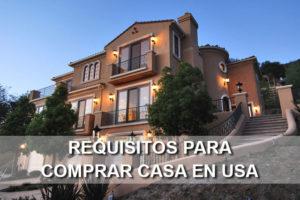 Requisitos para comprar Casa en USA
