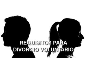 Requisitos para Divorcio Voluntario