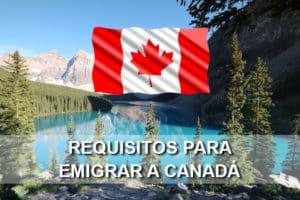Requisitos para emigrar a Canadá en 2018