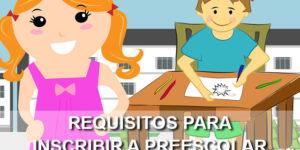 requisitos inscribir preescolar