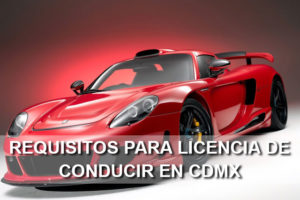 Requisitos para licencia de conducir en CDMX