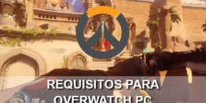 requisitos overwatch pc