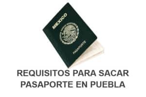 Requisitos para sacar Pasaporte en Puebla