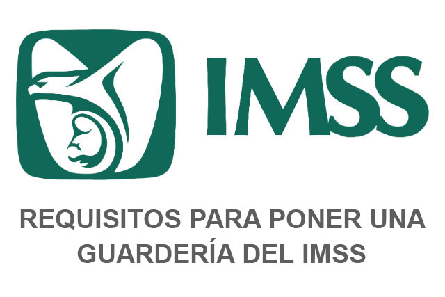 Requisitos para poner una guarderia del imss paso a paso for Requisitos para abrir una guarderia