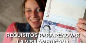 requisitos para renovar la visa americana