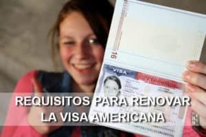 Requisitos para renovar la visa americana