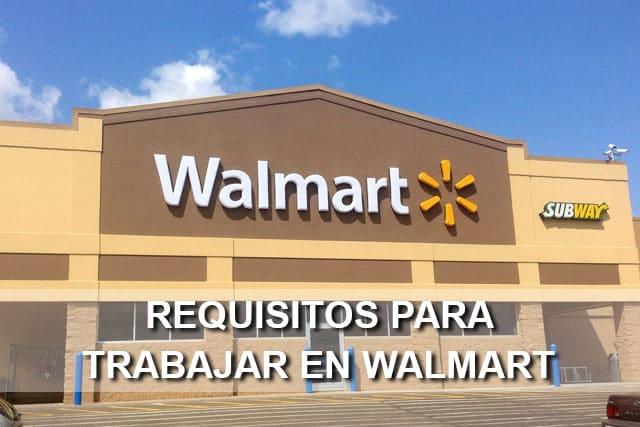 Requisitos Para Entrar A Trabajar En Walmart Accede Ahora