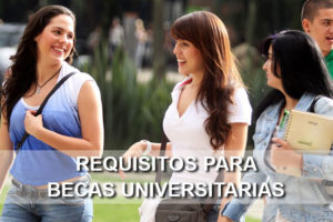 Requisitos para becas universitarias