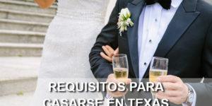 requisitos para casarse en Texas