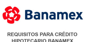 requisitos crédito Banamex