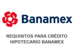 requisitos crédito Banamex