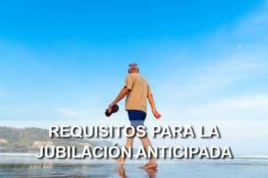 Requisitos para la jubilación anticipada