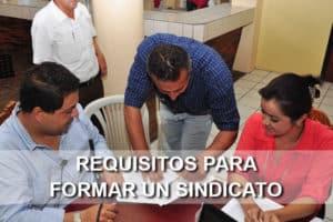 Requisitos para formar un sindicato en México