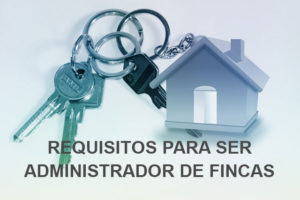 requisitos administrador de fincas