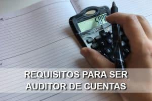 Requisitos para ser auditor de cuentas