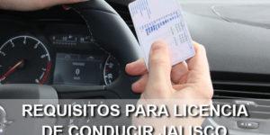 requisitos para licencia de conducir Jalisco
