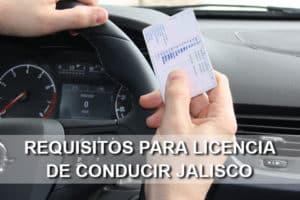 Requisitos para licencia de conducir en Jalisco