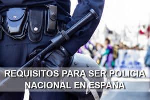 requisitos para ser policia nacional en España