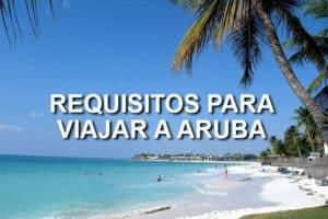 requisitos para viajar a Aruba