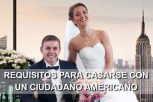 requisitos para casarse con un ciudadano americano